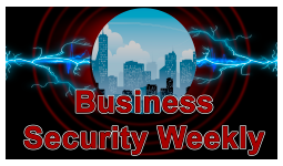 Business Security Weekly Podcast Image